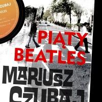 Mariusz Czubaj - Piąty beatles