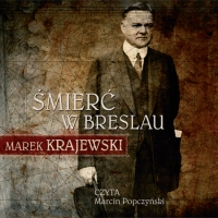 Marek Krajewski - Śmierć w Breslau [Audiobook]