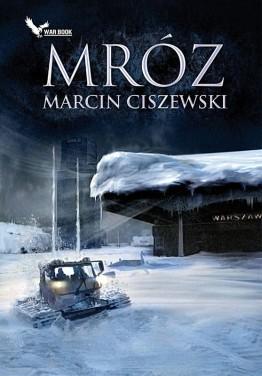 """""""Mróz"""", czyli pierwsza część cyklu z Jakubem Tyszkiewiczem (Wydawnictwo Ender, 2010)."""